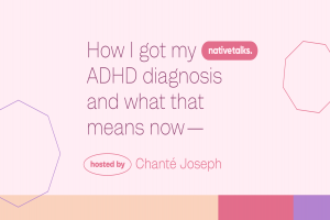 Online Event: How I got my ADHD diagnosis and what that means now