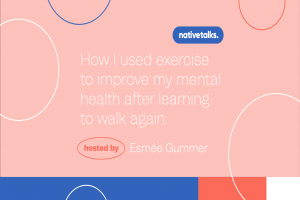 Online Event: How I used exercise to improve my mental health after learning to walk again.