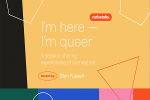 Online Event: I'm here I'm queer. A session sharing experiences of coming out.